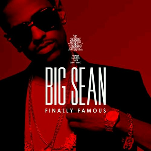 big sean album artwork. Big Sean - quot;Finally Famousquot;