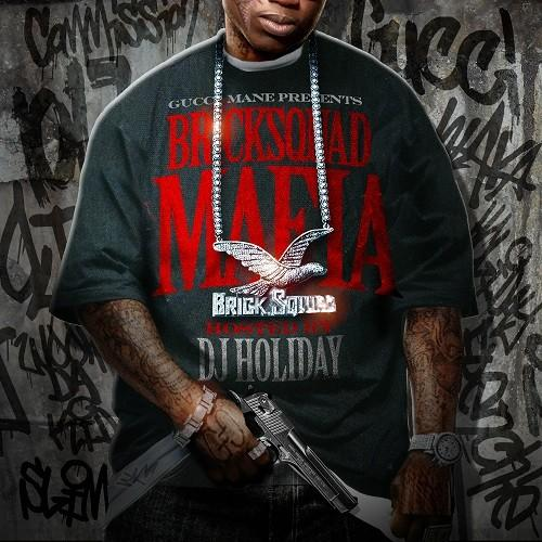 Gucci Mane Presents: Bricksquad Mafia (Hosted By D