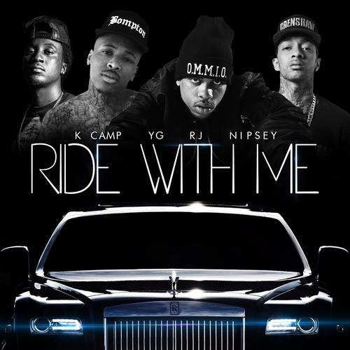 Ride With Me (Remix) Feat. YG, Nipsey Hussle & K Camp