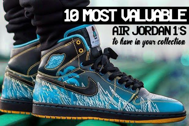 The 10 Most Valuable Air Jordan 1s To Have In Your Collection 59446c7c6