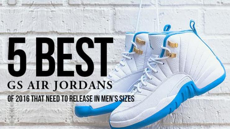 520cef1fd76 5 Best GS Air Jordans Of 2016 That Need To Release In Men's Sizes