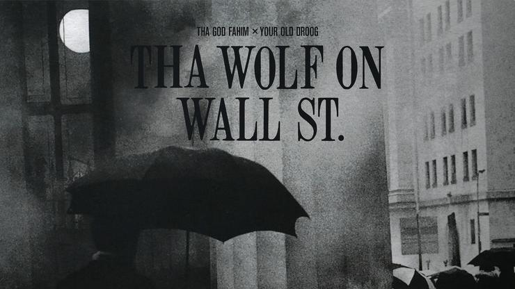 "Your Old Droog & Tha God Fahim Drop ""Tha Wolf On Wall St"""